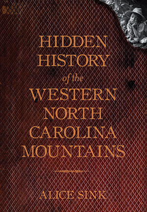 Photo of the cover of Hidden History of the Western North Carolina Mountains