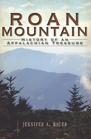 Photo of the cover of Roan Mountain: History of an Appalachian Treasure by Jennifer A. Bauer