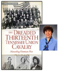 Photo of Melanie Storie and the cover of her book The Dreaded Thirteenth Tennessee Union Cavalry: Marauding Mountain Men